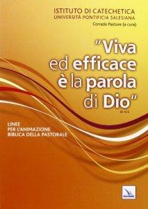 Copertina di '«Viva ed efficace è la Parola di Dio»'