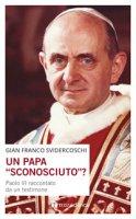 "Un papa ""sconosciuto""? - Svidercoschi Gian Franco"