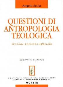 Copertina di 'Questioni di antropologia teologica'