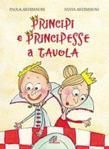 Copertina di 'Principi e principesse a tavola'