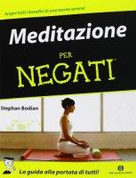 Meditatione per negati - Bodian Stephan