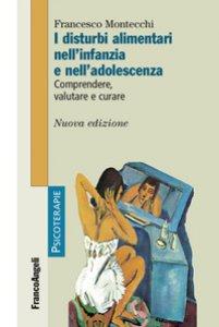 Copertina di 'I disturbi alimentari nell'infanzia e nell'adolescenza. Comprendere, valutare, curare'