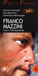 Copertina di 'Franco Mazzini. Testi e testimonianze'