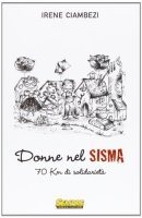 Donne nel sisma - Irene Ciambezi