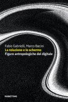 La relazione e lo schermo - Fabio Gabrielli, Marco Bacini