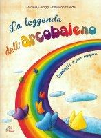 La leggenda dell'arcobaleno - Libro+CD - Daniela Cologgi