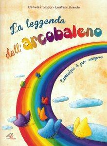 Copertina di 'La leggenda dell'arcobaleno - Libro+CD'