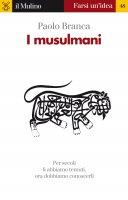 I musulmani - Paolo Branca