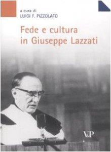 Copertina di 'Fede e cultura in Giuseppe Lazzati. Atti della giornata di studio (Milano, 25 maggio 2006)'
