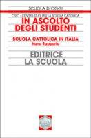 In ascolto degli studenti. Scuola cattolica in Italia. Nono rapporto - Centro Studi per la Scuola Cattolica
