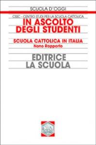 Copertina di 'In ascolto degli studenti. Scuola cattolica in Italia. Nono rapporto'
