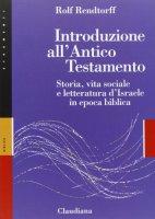 Introduzione all'Antico Testamento - Rendtorff Rolf
