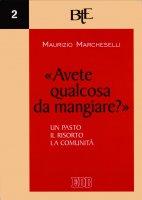 «Avete qualcosa da mangiare?» - Maurizio Marcheselli