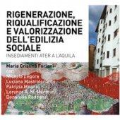 Riqualificazione, rigenerazione e valorizzazione dell'edilizia sociale. Quartieri Ater a L'Aquila