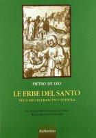 Le erbe del Santo. Nell'orto di Francesco di Paola - De Leo Pietro