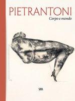 Pietrantoni. Corpo e mondo. Ediz. italiana e inglese