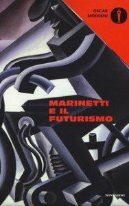 Copertina di 'Marinetti e il futurismo'