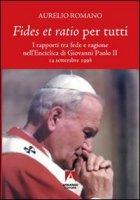 Fides et ratio per tutti - Romano Aurelio