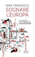 Sognare l'Europa - Papa Francesco