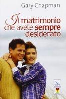 Il matrimonio che avete sempre desiderato - Chapman Gary