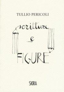 Copertina di 'Tullio Pericoli. Scritture e figure. Ediz. a colori'