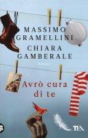 Avrò cura di te - Gramellini Massimo, Gamberale Chiara