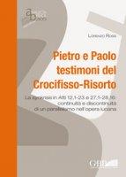 Pietro e Paolo testimoni del Crocifisso-Risorto . - Lorenzo Rossi