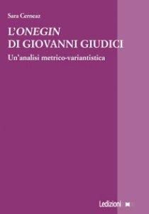 Copertina di 'L' «Onegin» di Giovanni Giudici. Un'analisi metrico-variantistica'