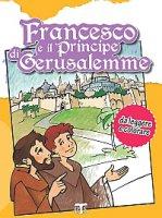 Francesco e il principe di Gerusalemme - Ceriani Ivano