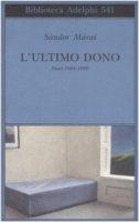 L' ultimo dono. Diari 1984-1989 - Márai Sándor
