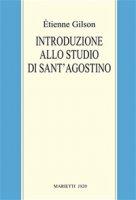 Introduzione allo studio di sant'Agostino - �tienne Gilson