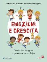 Emozione e crescita - Emanuela Longoni, Valentina Indulti