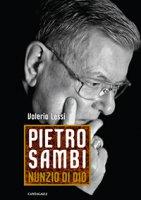 Pietro Sambi - Nunzio di Dio - Lessi Valerio