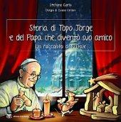 Storia del topo Jorge e del Papa che diventò suo amico - Ceriani Ivano