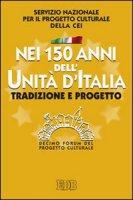 Nei 150 anni dell'Unit� d'Italia - Servizio Nazionale per il Progetto Culturale della CEI