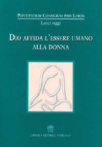 Copertina di 'Dio affida l'essere umano alla donna'