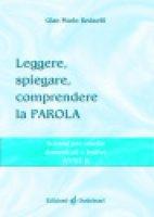 Leggere, spiegare, comprendere la parola - Redaelli G. Mario