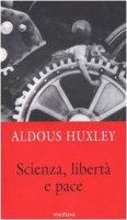 Scienza, libertà e paceSaggio sulla grazia - Huxley Aldous