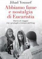 Abbiamo fame e nostalgia di eucaristia - Jihad Youssef