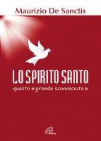 Lo spirito Santo, questo «grande sconosciuto» - Maurizio De Sanctis