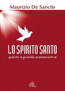 Copertina di 'Lo spirito Santo, questo «grande sconosciuto»'
