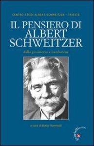 Copertina di 'Il pensiero di Albert Schweitzer. Dalla giovinezza a Lambaréné'