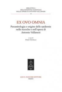 Copertina di 'Ex ovo omnia. Parassitologia e origine delle epidemie nelle ricerche e nell'opera di Antonio Vallisneri'