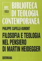 Filosofia e teologia nel pensiero di Martin Heidegger - Capelle-Dumont Philippe