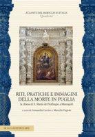 Riti, pratiche e immagini della morte in Puglia. La chiesa di S. Maria del Suffragio a Monopoli. Ediz. a colori. Con CD-Audio