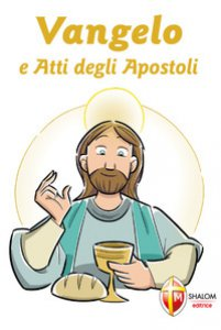 Copertina di 'Vangelo e Atti degli Apostoli. Prima Comunione'