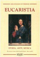 Eucaristia. Storia, arte, musica