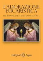 L' adorazione eucaristica - Mistico friulano