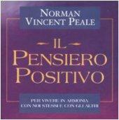 Il pensiero positivo - Peale Norman V.