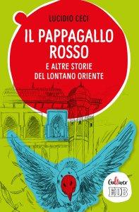 Copertina di 'Il pappagallo rosso e altre storie del lontano Oriente'